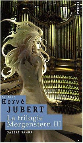 Sabbat Samba - trilogie Morgenstern - Hervé Jubert