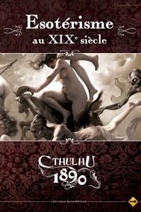 Cthulhu 1890 - Esoterisme au XIXème siècle