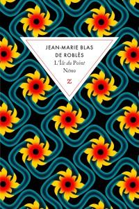 Jean-Marie Blas de Roblès - L'Île du Point Némo